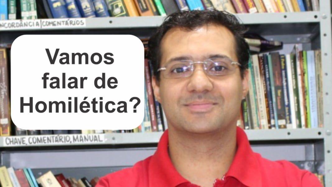 Vamos falar de Homilética? Com o Pastor Rafael Veloso